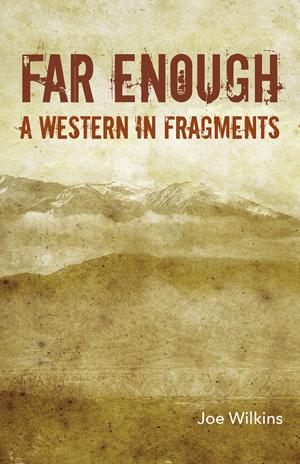 far enough | joe wilkins | black lawrence press