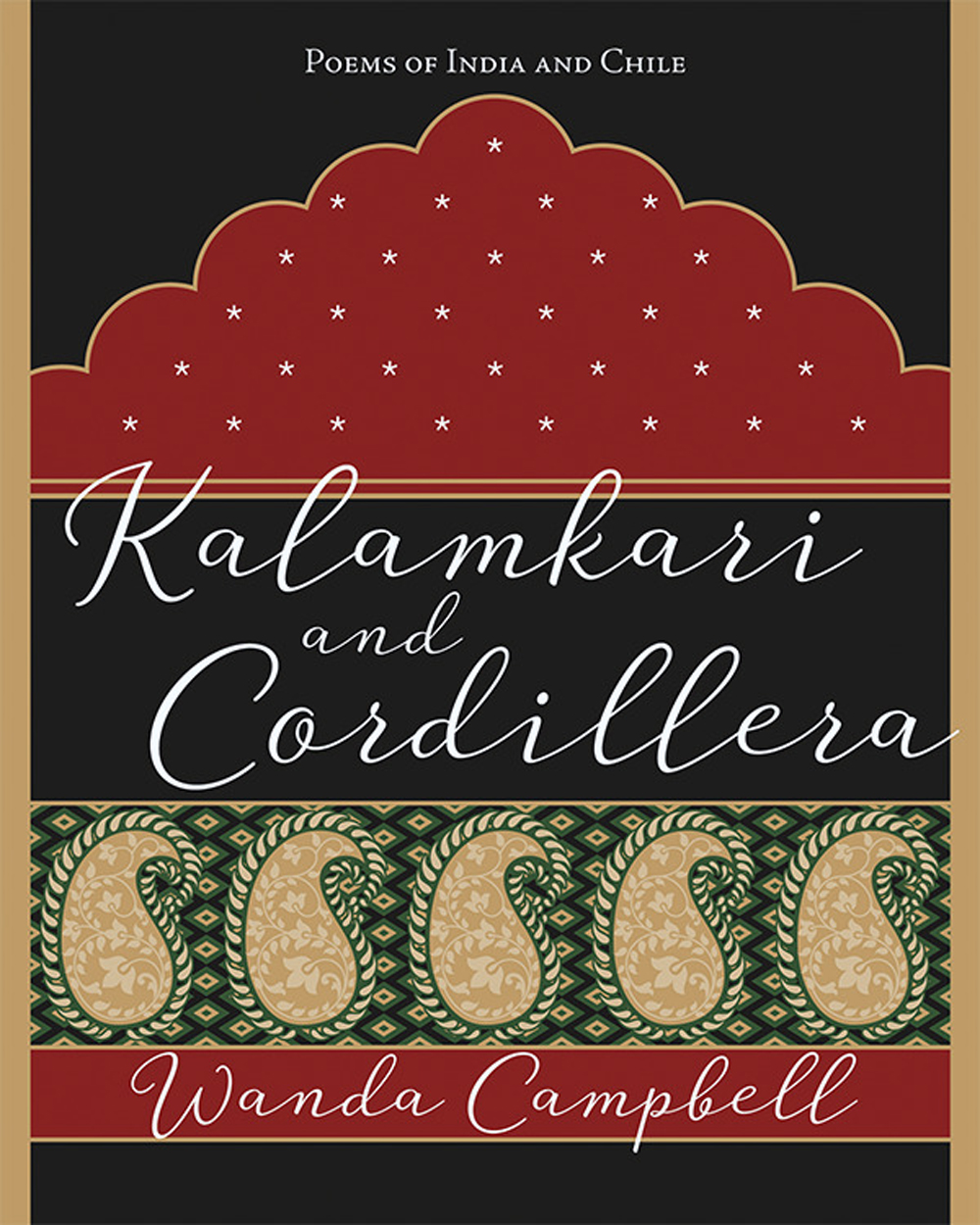 Kalamkari & Cordillera: Poems of India and Chile
