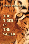 The Tiger Is the World