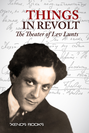 Things in Revolt: The Theater of Lev Lunts