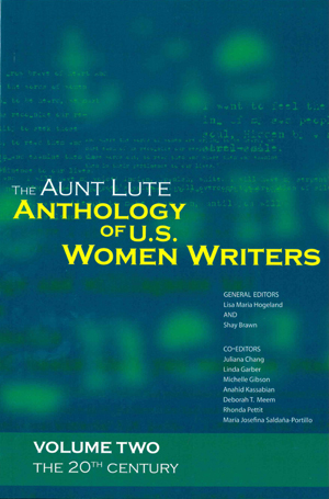 The Aunt Lute Anthology of U.S. Women Writers, Volume Two: The 20th Century