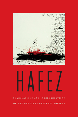 Hafez: Translations and Interpretations of the Ghazals