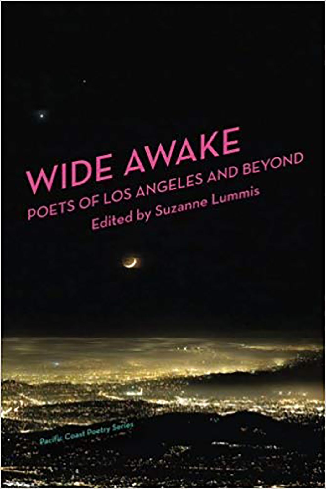 Wide Awake: Poets of Los Angeles and Beyond