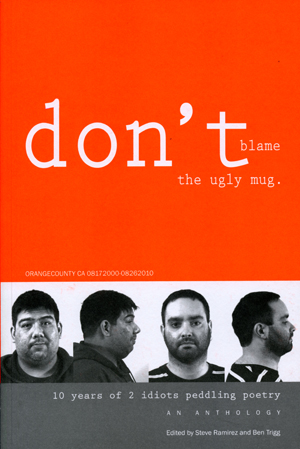 Don't Blame the Ugly Mug: 10 Years of 2 Idiots Peddling Poetry