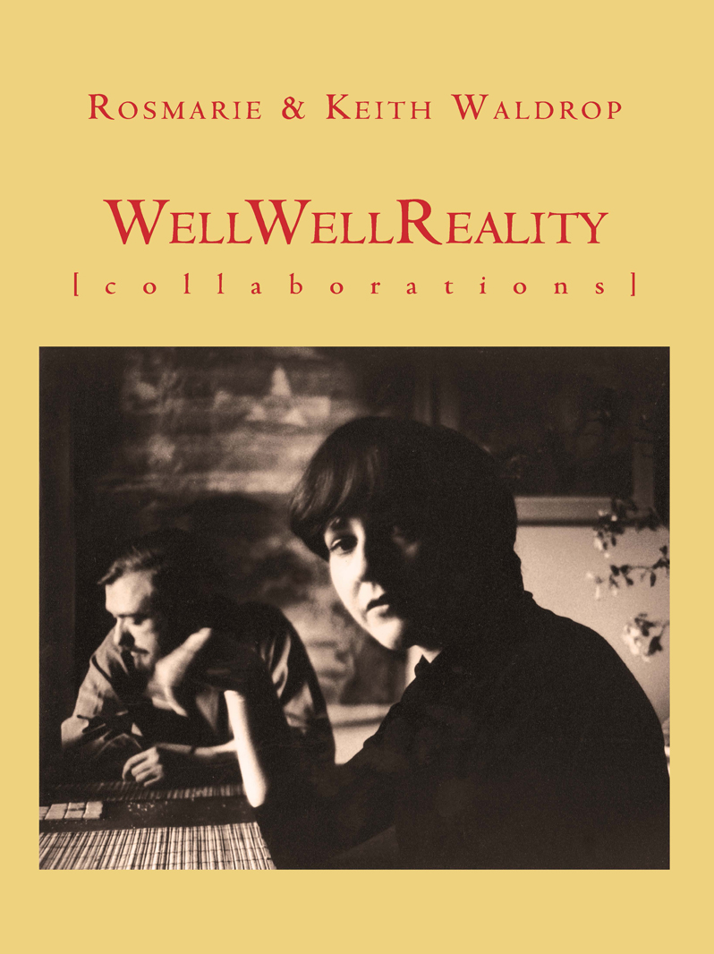 well well reality | rosemarie and keith waldrop | litmus press