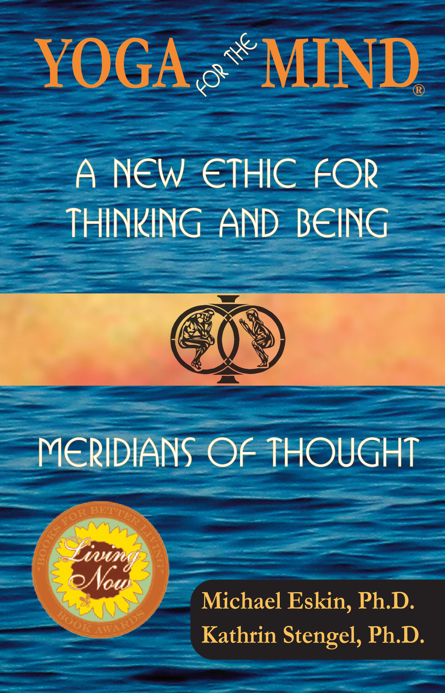 Yoga for the Mind: A New Ethic for Thinking and Being & Meridians of Thought