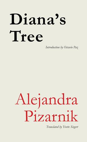 diana's tree | alejandra pizarnik | ugly duckling presse