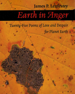 Earth in Anger: Twenty-five Poems of Love and Despair for Planet Earth