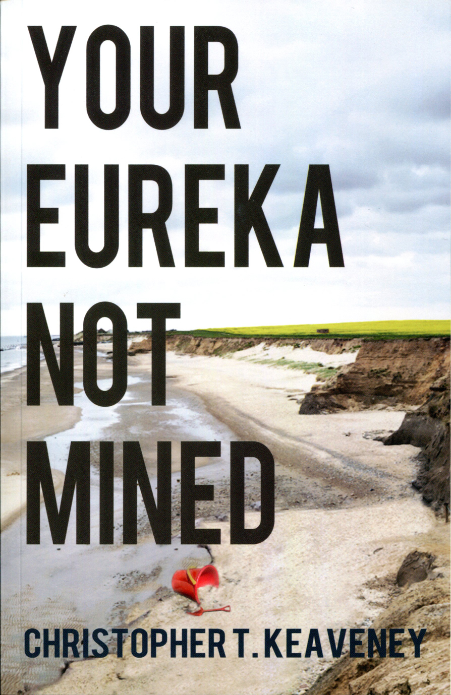 Your Eureka Not Mined
