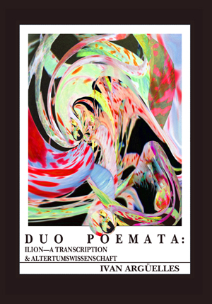 Duo Poemata: Ilion - A Transcription & Altertumwissenschaft