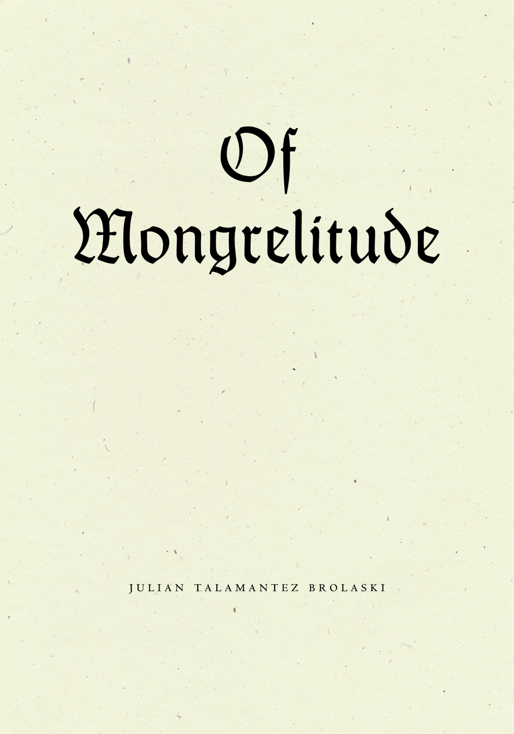 of mongrelitude | julian talamantez brolaski | wave books