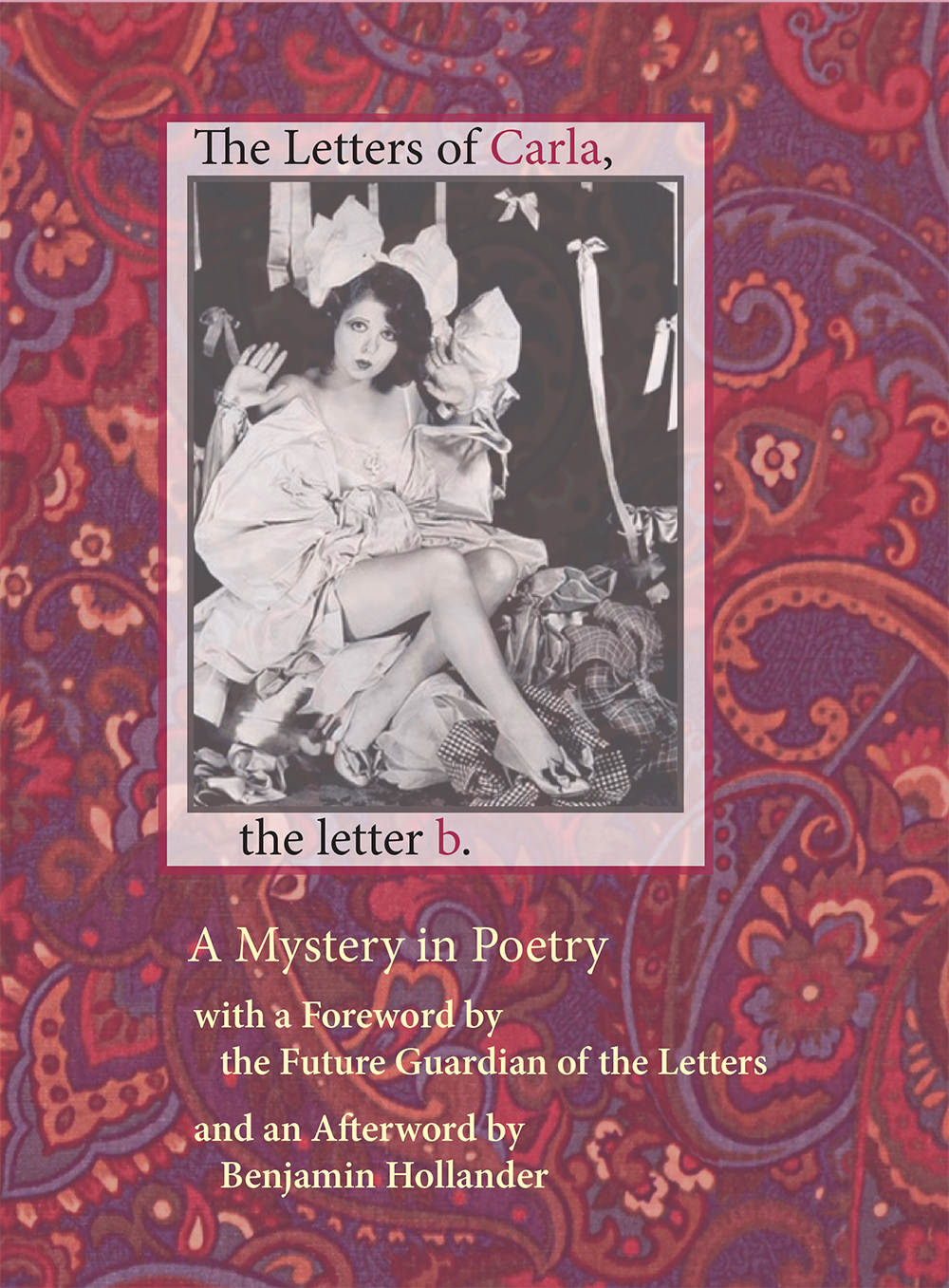 the letters of carla, the letter b. | benjamin hollander | chax press