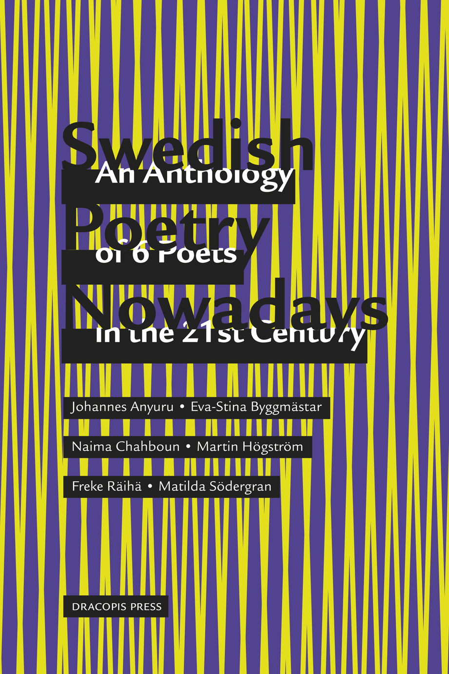 Swedish Poetry Nowadays; An Anthology of 6 Poets in the 21st Century