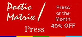 Poetic Matrix Press! SPD's Featured Press of the Month!
