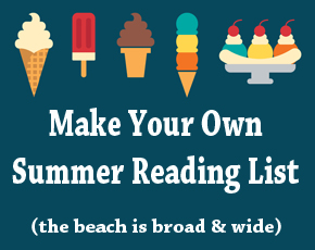 Make Your Own Summer Reading List!