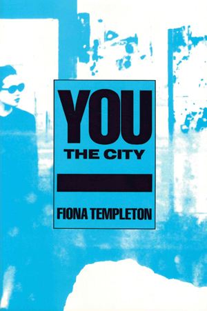 You the City, Fiona Templeton