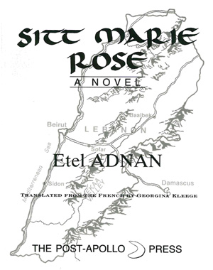 Sitt Marie Rose | Etel Adnan | The Post-Apollo Press