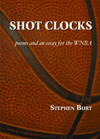 Shot Clocks: Poems and an Essay for the WNBA, Stephen Burt