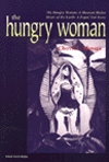 THE HUNGRY WOMAN, Cherrie Moraga