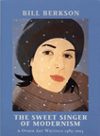 The Sweet Singer of Modernism & Other Art Writings 1985-2003, Bill Berkson
