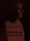 Freedom in Education, Elizabeth Byrne Ferm