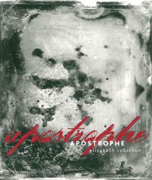 Apostrophe, Elizabeth Robinson