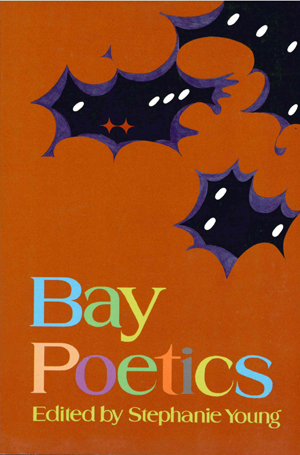 Bay Poetics, Stephanie Young, Editor