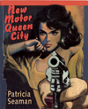 New Motor Queen City | Patricia Seaman | Coach House Books