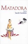 Matadora | Sarah Gambito | Alice James Books