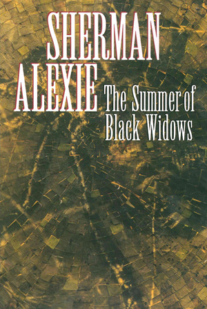 The Summer of Black Widows, Sherman Alexie
