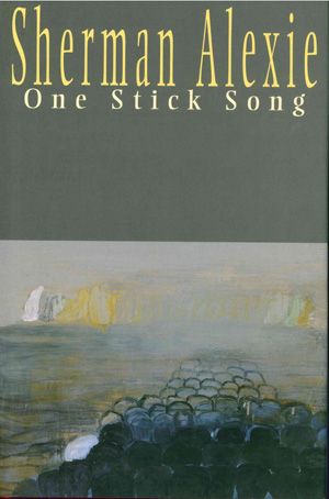 One Stick Song, Sherman Alexie