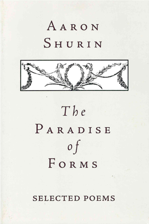 The Paradise of Forms: Selected Poems, Aaron Shurin