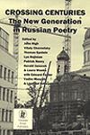 Crossing Centuries: The New Generation in Russian Poetry, John High