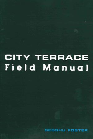 City Terrace Field Manual | Sesshu Foster | Kaya Press
