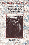 The Dialectic of Vision: A Contrary Reading of William Blake's Jerusalem, Fred Dortort