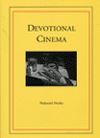 Devotional  Cinema | Nathaniel Dorsky | Tuumba Press