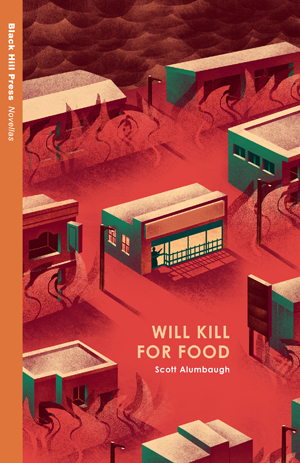 Will Kill for Food Scott Alumbaugh