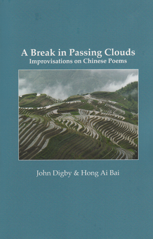 A Break in Passing Clouds: Improvisations on Chinese Poems