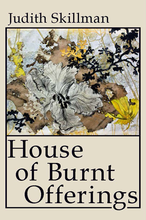 The House of Burnt Offerings Judith Skillman