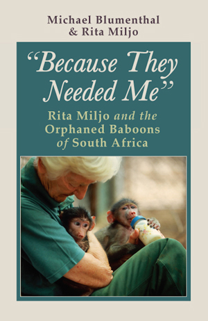"""Because They Needed Me"": Rita Miljo and the Orphaned Baboons of South Africa"