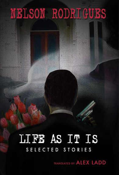 Life As It Is | Nelson Rodrigues