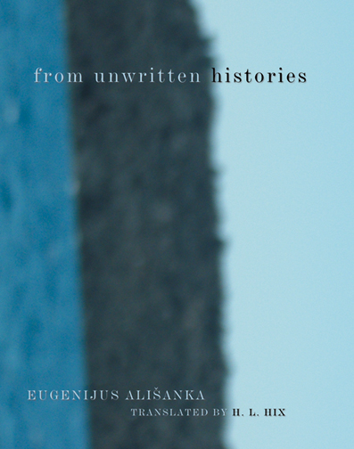from unwritten histories | Eugenijus Alisanka