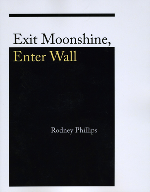 Exit Moonshine, Enter Wall