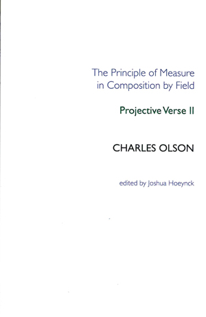 projective verse essay In 1950, charles olson published his seminal essay, projective verse the black mountain poets: the emergence of an american school of poetics, june 26–28, 1987.