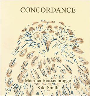 Concordance | Mei-mei Berssenbrugge and Kiki Smith | Kelsey St. Press
