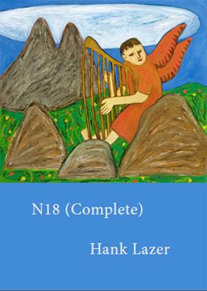 N18 (Complete) | Hank Lazer | Singing Horse Press