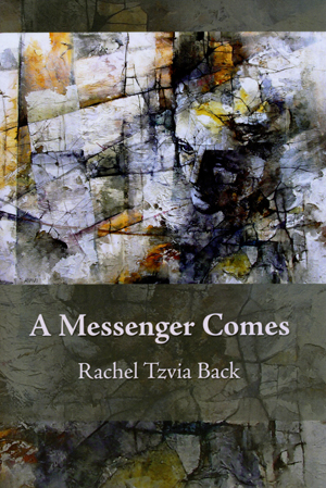 A Messenger Comes | Rachel Tzvia Back | Singing Horse Press