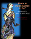 What's an Indian Woman to Do? and Other Plays by Mark Anthony Rolo (2010)