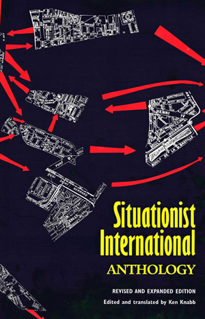 Situationist International Anthology | Ken Knabb, Editor | Bureau of Public Secrets