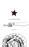 The Mothering Coven| Joanna Ruocco | Ellipsis Press